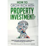 【预订】How to Grow Rich with Property Investment?: Principles