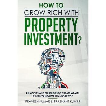 【预订】How to Grow Rich with Property Investment?: Principles and Strategies to Create Wealth & Passive Income the Smart Way 预订商品,需要1-3个月发货,非质量问题不接受退换货。
