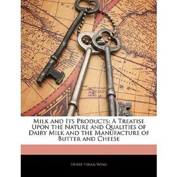 【预订】Milk and Its Products: A Treatise Upon the Nature and Qualities of Dairy Milk and the Manufacture of Butter and Cheese 预订商品,需要1-3个月发货,非质量问题不接受退换货。