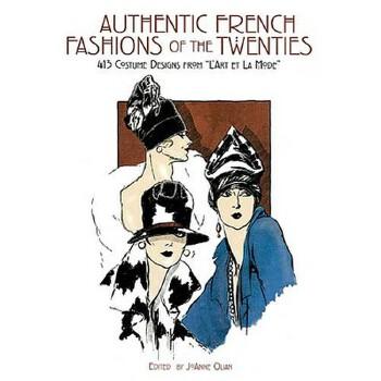 """【预订】Authentic French Fashions of the Twenties  413 Costume Designs from """"L'Art Et La Mode"""" 预订商品,需要1-3个月发货,非质量问题不接受退换货。"""