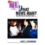 【中商海外直订】Aren't You That News Man?: The Funny Side of the Ev