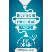 【预订】Getting Your Head Around the Brain