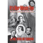 【预订】It's Our Music Too: The Black Experience in Classical M