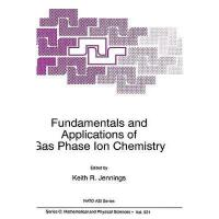【预订】Fundamentals and Applications of Gas Phase Ion