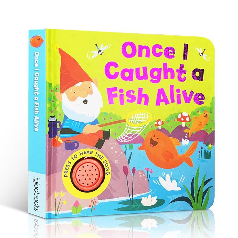英文原版绘本 Once I Caught a Fish Alive 当我钓了一条鱼启蒙认知纸板发声书 儿童启蒙英语训练学习故事图画书