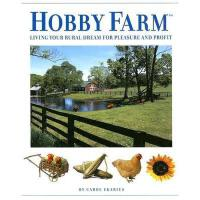 【预订】Hobby Farm: Living Your Rural Dream for Pleasure and
