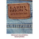 【预订】Larry Brown and the Blue-Collar South