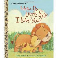 英文原版儿童书 How Do Lions Say I Love You? 狮子怎么说我爱你