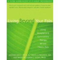 【预订】Living Beyond Your Pain: Using Acceptance
