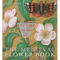 【预订】The Medieval Flower Book