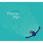 【中商原版】大海 法文原版 Pleine Mer 法文绘本 3-6岁