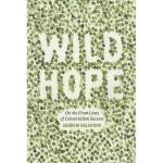 【预订】Wild Hope: On the Front Lines of Conservation