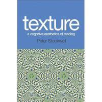 【预订】Texture: A Cognitive Aesthetics of Reading