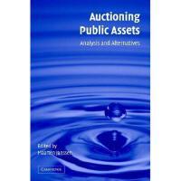 【预订】Auctioning Public Assets: Analysis and Alternatives Y978