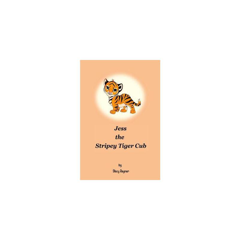 【预订】Jess the Stripey Tiger Cub 预订商品,需要1-3个月发货,非质量问题不接受退换货。