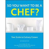 【预订】So You Want To Be A Chef?: Your Guide To Culinary