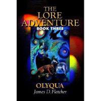 【预订】The Lore Adventure: Book Three: Olyqua