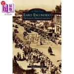 【中商海外直订】Early Escondido: The Louis A. Havens Collection