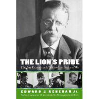 【预订】The Lion's Pride: Theodore Roosevelt and His Family
