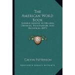 【预订】The American Word Book: Graded Lessons in Spelling, Def