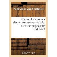 【预订】Id?es Sur Les Secours ? Donner Aux Pauvres Malades Dans