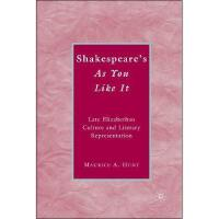 【预订】Shakespeare's As You Like It: Late Elizabethan