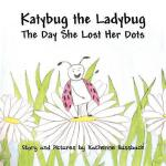 【预订】Katybug the Ladybug: The Day She Lost Her Dots