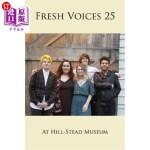 【中商海外直订】Fresh Voices 25: At Hill-Stead Museum