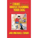 The Evans Guide for Housetraining Your Dog [ISBN: 978-08760