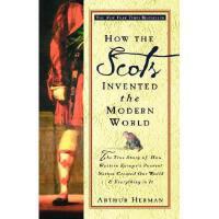 【预订】How the Scots Invented the Modern World: The True