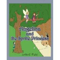 【预订】Angelina and the Sprite Princess