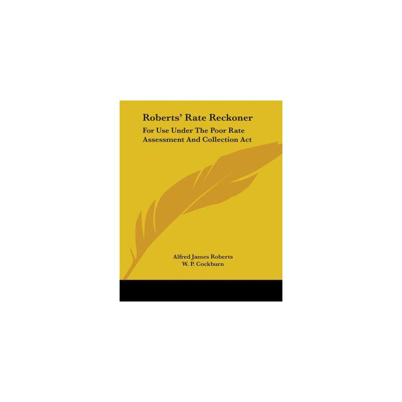 【预订】Roberts' Rate Reckoner: For Use Under the Poor Rate Assessment and Collection ACT 预订商品,需要1-3个月发货,非质量问题不接受退换货。