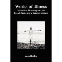 【预订】Works of Illness: Narrative, Picturing and the