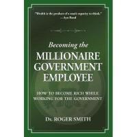 【预订】Becoming the Millionaire Government Employee: How to