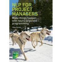 【预订】Nlp for Project Managers: Make Things Happen with