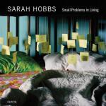 【预订】Sarah Hobbs: Small Problems in Living