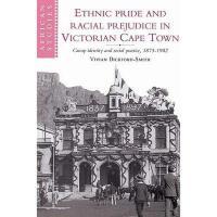 【预订】Ethnic Pride and Racial Prejudice in Victorian Cape
