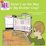 【中商海外直订】A Sister's on the Way for Big Brother Clay