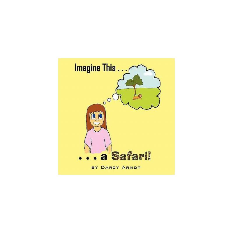 【预订】Imagine This: A Safari 美国库房发货,通常付款后3-5周到货!