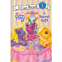 My Little Pony: A Secret Gift 我的小小马:神秘礼物(I Can Read,Level 1