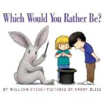 【预订】Which Would You Rather Be?