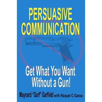 【预订】Persuasive Communication: Get What You Want Without a Gun! 预订商品,需要1-3个月发货,非质量问题不接受退换货。