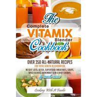 【预订】Complete Vitamix Blender Cookbook: : Over 350 All-Natura