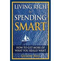 【预订】Living Rich by Spending Smart: How to Get More of