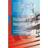 【预订】Dictionary of Weighing Terms: A Guide to the