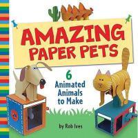 【预订】Amazing Paper Pets: 6 Animated Animals to Make