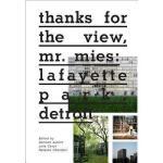 【预订】Thanks for the View, Mr. Mies: Lafayette Park