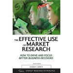 【预订】The Effective Use of Market Research: How to Drive and