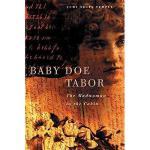 【预订】Baby Doe Tabor: The Madwoman in the Cabin