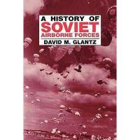 【预订】A History of Soviet Airborne Forces